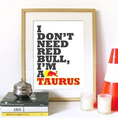 TAURUS Zodiac sign Art Poster Typography Bull Illustrated Print - I Don't need Red Bull, I'm a TAURUS - A3 Poster size print