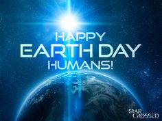 #HappyEarthDay #Humans! #Atrians celebrate #EarthDay too. #TheCW's #StarCrossed  #BeClean #GoGreen #GreenIsUniversal  #Reduce #Reuse #Recycle #Restore #Replenish