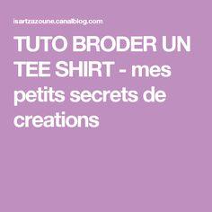 TUTO BRODER UN TEE SHIRT - mes petits secrets de creations