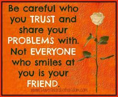 Positive Inspirational Quotes: Be careful who you trust. Daily Quotes, Great Quotes, Quotes To Live By, Me Quotes, Funny Quotes, Inspirational Quotes, Motivational, Lessons Learned, Life Lessons