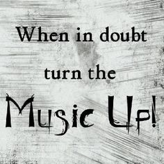 Turn the music up!