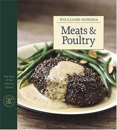 Williams-Sonoma Meats and Poultry by Williams-Sonoma (Hardback, 2004)