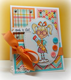 Geek Is Chic, Smarty Pants Stamps, Paper: My Girl Collection (My Mind's Eye). Bubblegum, Orange Fizz & Blu Raspberry cardstock (My Favorite Things)
