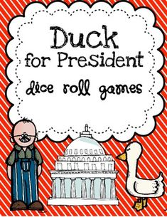DUCK FOR PRESIDENT themed dice rolling games focused on doubles facts.