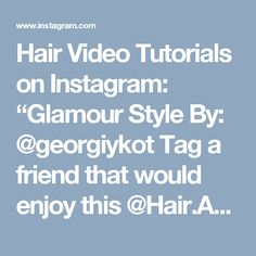 "Hair Video Tutorials on Instagram: ""Glamour Style By: @georgiykot Tag a friend that would enjoy this @Hair.Artistry #videos #hairstyle #peinado #braid @Hair.Video #peinados…"""