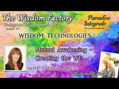 MUTUAL AWAKENING: CREATING the WE with PATRICIA ALBERE (by Heidi Hornlein) - http://thepowerofrelationship.com/wisdom_factory/mutual-awakening-creating-patricia-albere-heidi-hornlein/