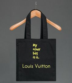 My Other Bag Is A Louis V.!