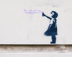 street art   Paris... the street is my favorite museum