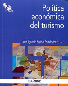 Política económica del turismo / coordinador, Juan Ignacio Pulido Fernández (2012). TU-493
