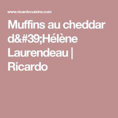 Muffins au cheddar d'Hélène Laurendeau | Ricardo
