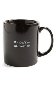 No Coffee No Workee - Yup!!