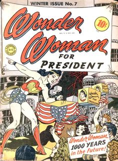 vintage wonder woman comic book cover | Women Woman for President Comic (Wonder Woman became a feminist icon ...