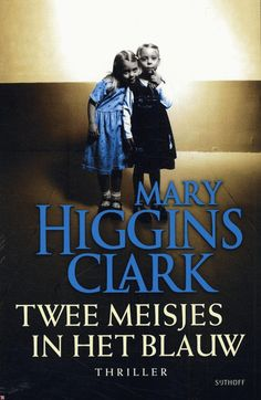 Twee meisjes in het blauw Mary Higgins Clark, Babysitters, Chesapeake Bay, Thrillers, Poetry, Books, Fictional Characters, Home Decor, Google
