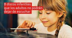 AYUDA PARA MAESTROS: 8 discos infantiles que los adultos no podrán deja...