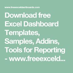 Download free Excel Dashboard Templates, Samples, Addins, Tools for Reporting - www.freeexceldashboards.com