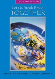Amazon.com : Let Us Break Bread Together A Passover Haggadah For Christians (Many Mansions) Let Us Break Bread Together : Other Products : Everything Else