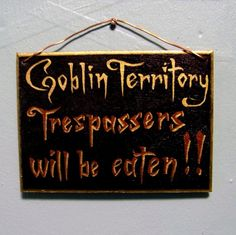 Goblin Territory Trespassers Will be Eaten Wooden by TwoBlueRavens, $20.00
