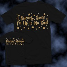 I solemnly swear that I am up to no good (front) / mischief managed (back) t-shirt - for our future trip to Harry Potter World! Cool T Shirts, Tee Shirts, Harry Potter Outfits, Mischief Managed, Custom Vinyl, Hogwarts, Trending Outfits, My Style, Prints