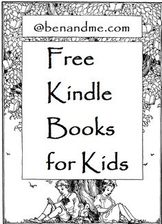 More than 100 classic always free Kindle books for kids--The boys will love the J.G. Henty ones!