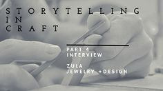 A 5 part series in exploring Storytelling in Craft. Including interviews with prominent Canadian Artisans telling such stories, and a guest post by brand storyteller Megan Sheldon on why story matters! Shadow Play, Third Way, The Province, American Crafts, Custom Jewelry, Storytelling, Interview, Paper Crafts, Learning
