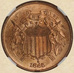 "Obverse of 1865 Two Cent Piece. An interesting fact about this coin is that it is the very first coin ever to bear the motto ""In God we Trust"""