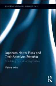 JAPANESE HORROR FILMS AND THEIR AMERICAN REMAKES: TRANSLATING FEAR, ADAPTING CULTURE