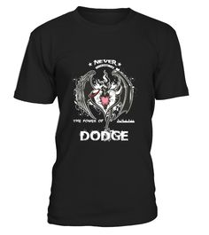Birthday Gifts. Funny Tshirt For DODGE  => Check out this shirt by clicking the image, have fun :) Please tag, repin & share with your friends who would love it. #hoodie #ideas #image #shirt #tshirt #sweatshirt #tee #gift #perfectgift #birthday #Christmas