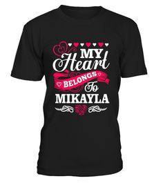 # Mikayla belongs to my heart .  HOW TO ORDER:1. Select the style and color you want: 2. Click Reserve it now3. Select size and quantity4. Enter shipping and billing information5. Done! Simple as that!TIPS: Buy 2 or more to save shipping cost!This is printable if you purchase only one piece. so dont worry, you will get yours.Guaranteed safe and secure checkout via:Paypal | VISA | MASTERCARD