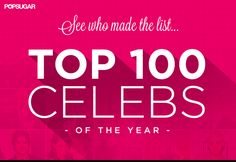 Find out who won the 2014 POPSUGAR 100!
