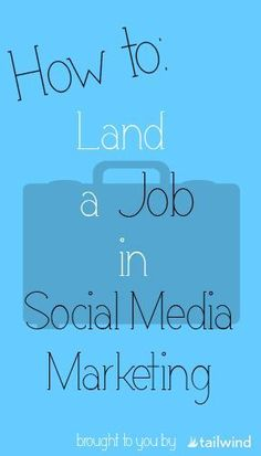 How to Land a Social Media Marketing Job | Tailwind Blog: Pinterest Analytics and Marketing Tips, Pinterest News - Tailwindapp.com #CreativeMarketingTips