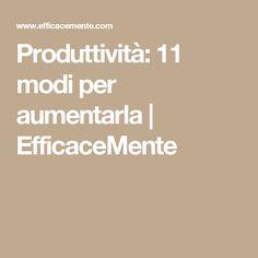 Produttività: 11 modi per aumentarla | EfficaceMente