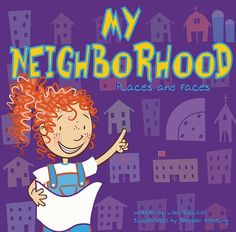 My Neighborhood: Places and Faces (All About Me)/Bullard, Lisa