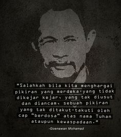 Goenawan Mohamad Indonesian Art, Literature Quotes, Quotes Indonesia, Writings, Leadership, Qoutes, Politics, Hero, History