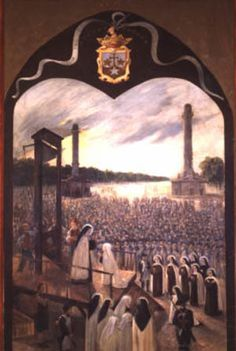Las Carmelitas de Compiegne - Martyrs of the French Revolution. After their death, the Reign of Terror ended within a month. It is said that when the last nun was put to death, the unruly mob became silent. The holy nuns showed no fear nor hesitation in meeting their death one by one on the guillotine.