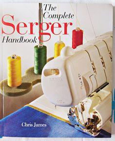 Sewing so sweet...: The Complete Serger Handbook - Chris Jones - recen...