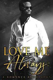 #NewRelease Love Me Always: A Romance Anthology Genre: Multi Romance #lovemealwaysanthology #availablenow #oneclick #naacplegaldefensefund #septemberrelease #newrelease #anthology #romanceanthology