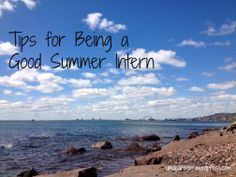 Tips for being a good summer intern