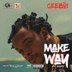 CeeBoi Ft. Sojay  Make way Mp3 Song Download