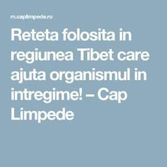 Reteta folosita in regiunea Tibet care ajuta organismul in intregime! – Cap Limpede My Yoga, Tibet, Good To Know, Yoga Poses, Health Fitness, Pandora, Lifestyle, Fitness, Health And Fitness
