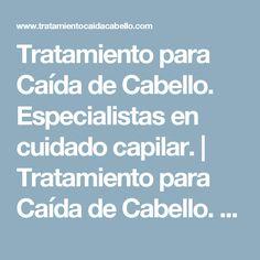 Tratamiento para Caída de Cabello. Especialistas en cuidado capilar. | Tratamiento para Caída de Cabello. Especialistas en cuidado capilar.