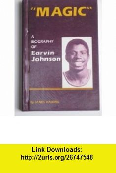 Magic A Biography of Earvin Johnson (9780894900440) James Haskins , ISBN-10: 0894900447  , ISBN-13: 978-0894900440 ,  , tutorials , pdf , ebook , torrent , downloads , rapidshare , filesonic , hotfile , megaupload , fileserve