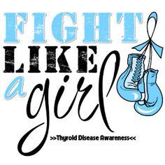 Thyroid Disease Awareness Fight Like a Girl