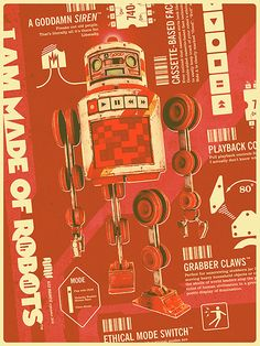 """""""I am made of Robots"""", une série d'affiches sympa à base de robots vintages, réalisées par Alex Varanese.           via"""