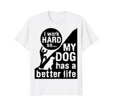 Best In Ear Headphones, Fun Dog, I Work Hard, Better Life, Best Dogs, Amazon, Mens Tops, T Shirt, Supreme T Shirt