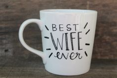 Best Wife Ever Coffee Mug...Personalized by MorningSunshineShop