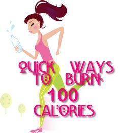 Quick Ways to Burn 100 Calories  on the website you can calculate calories from so many activities. from kissing to ice hockey