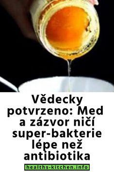 Vědecky potvrzeno: Med a zázvor ničí super-bakterie lépe než antibiotika Med, White Wine, Alcoholic Drinks, Health, Fitness, Anatomy, Health Care, White Wines, Liquor Drinks