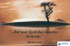 """"""" And your Lord does #injustice to no one."""" (Quran 18:49)"""