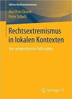 Rechtsextremismus In Lokalen Kontexten: Vier Vergleichende Fallstudien PDF