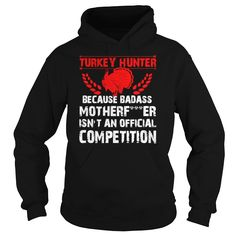 Turkey #hunter  Badass isnt an official competiti, Order HERE ==> https://www.sunfrog.com/Pets/125360416-726741510.html?9410, Please tag & share with your friends who would love it, #christmasgifts #renegadelife #superbowl